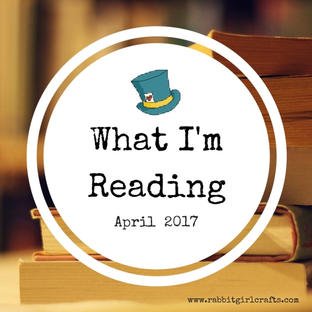 What I'm Reading--Apr 2017