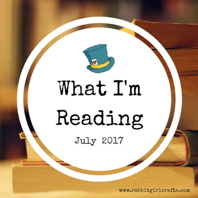 What I'm Reading--July 2017